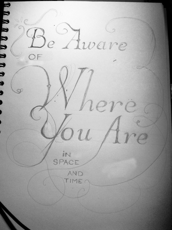Be Aware of Where You Are in Space & Time - image 1 - student project