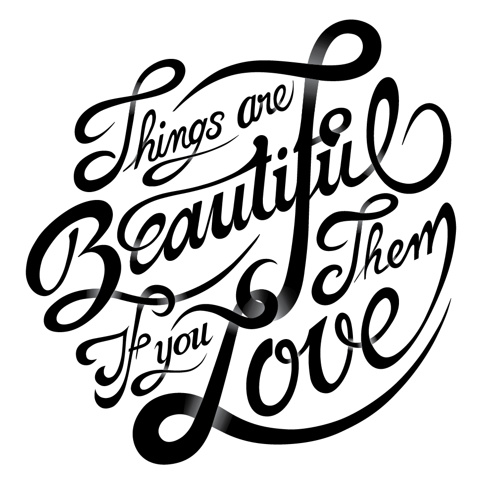 Things are Beautiful if you Love them - image 6 - student project