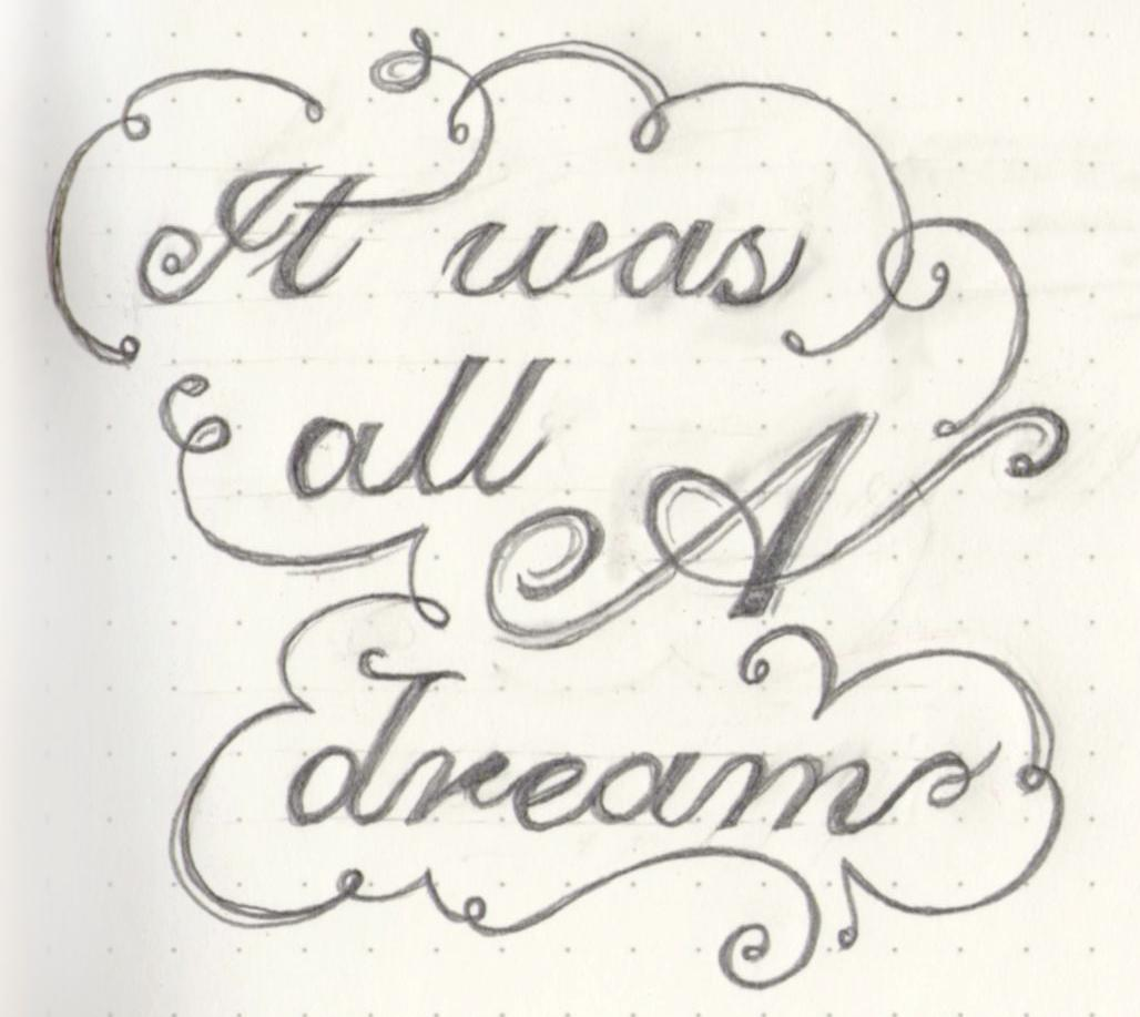 """Rough Sketch: """"It was all a dream"""" - image 1 - student project"""