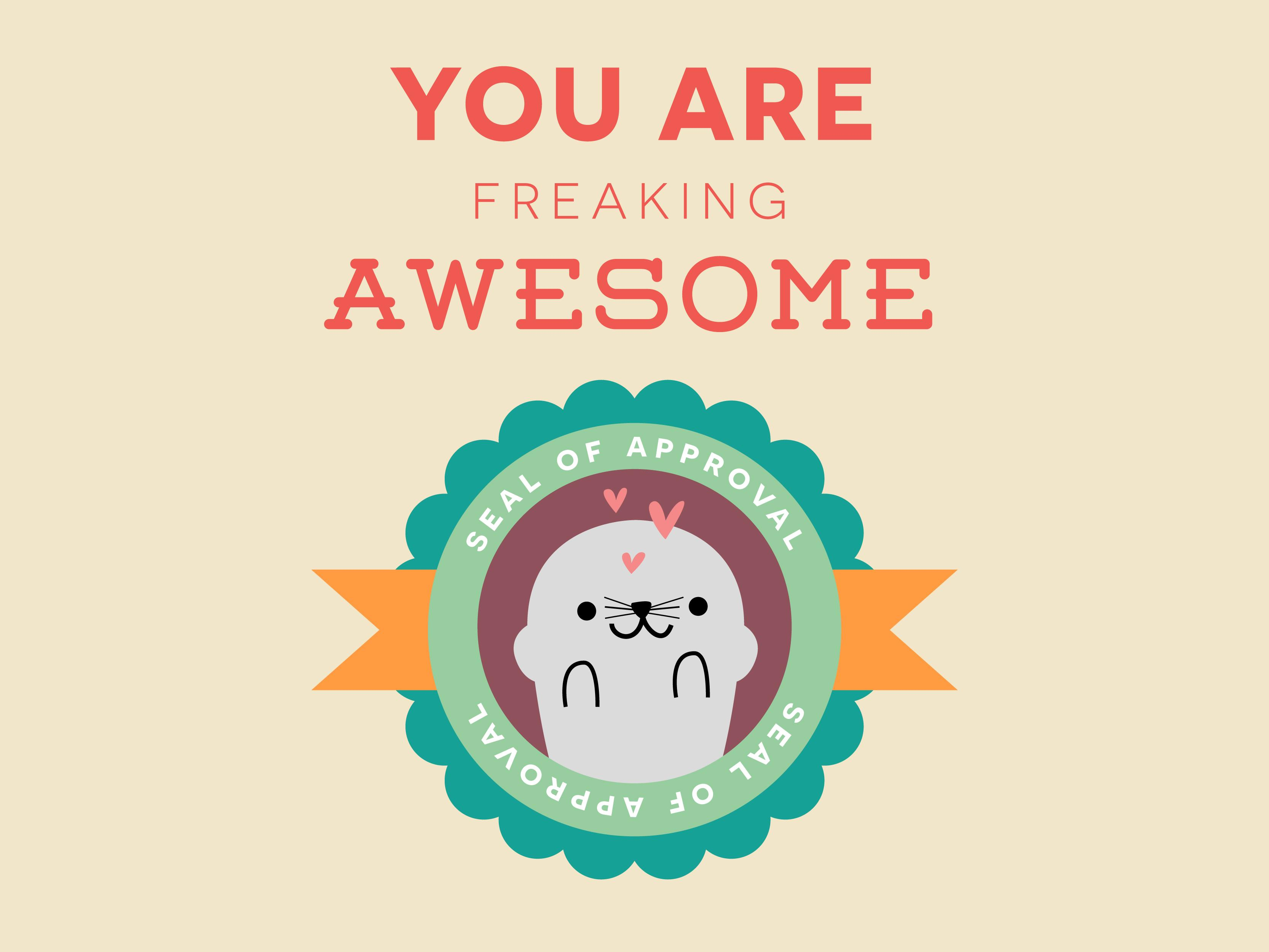 You Are Freaking Awesome - image 1 - student project