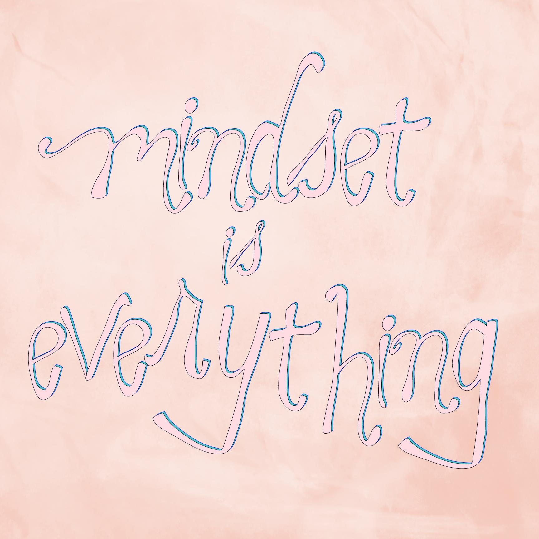 Mindset is Everything - image 6 - student project