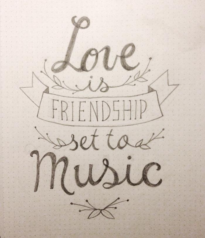 Love is friendship set to music. - image 1 - student project