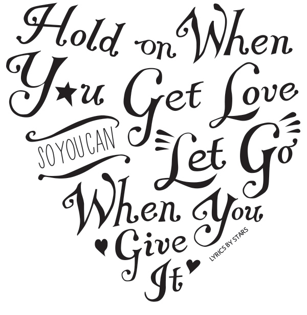 Hold On When You Get Love So You Can Let Go When You Give It - image 2 - student project