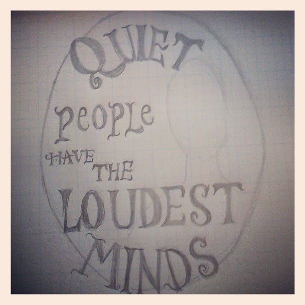 Quiet People Have the Loudest Minds - image 1 - student project
