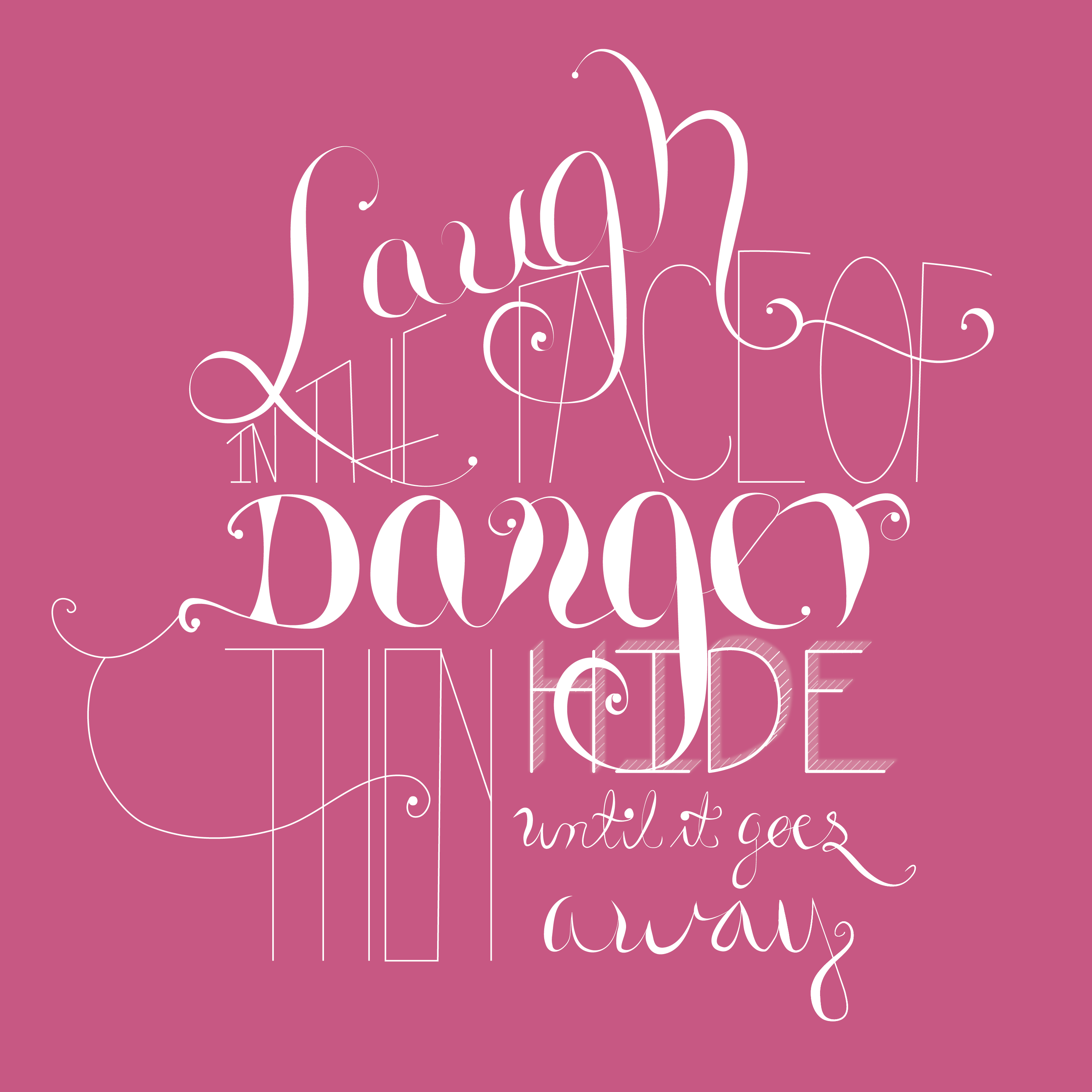 """""""I Laugh in the face of Danger, then I hide till it goes away"""" - image 2 - student project"""