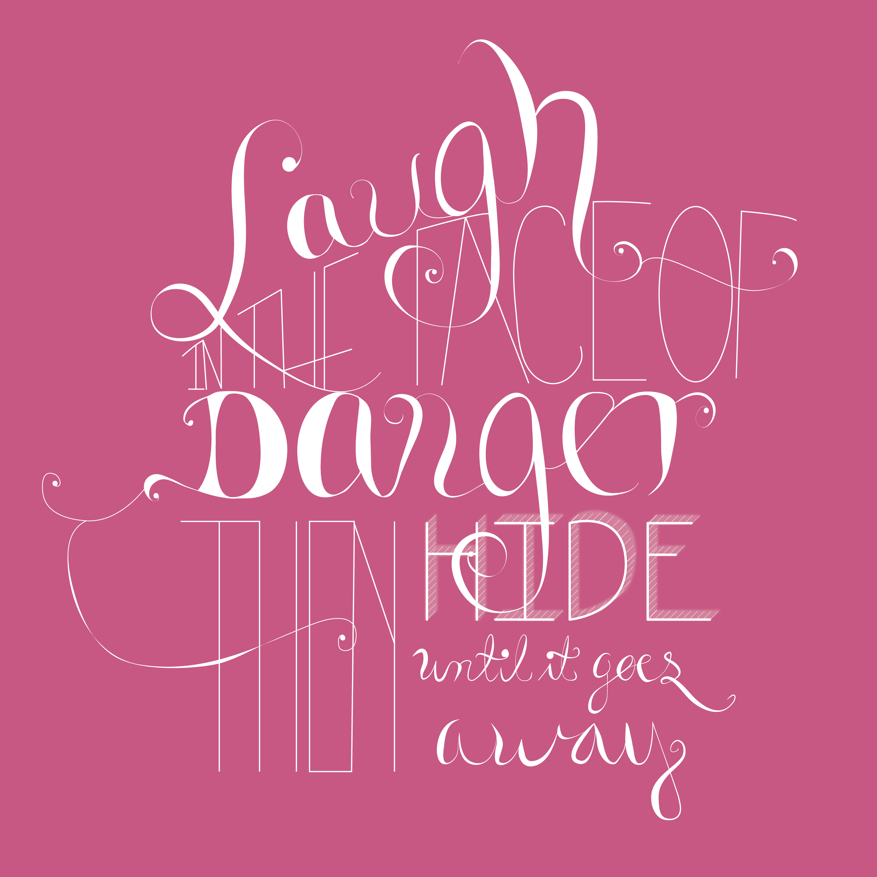 """""""I Laugh in the face of Danger, then I hide till it goes away"""" - image 4 - student project"""