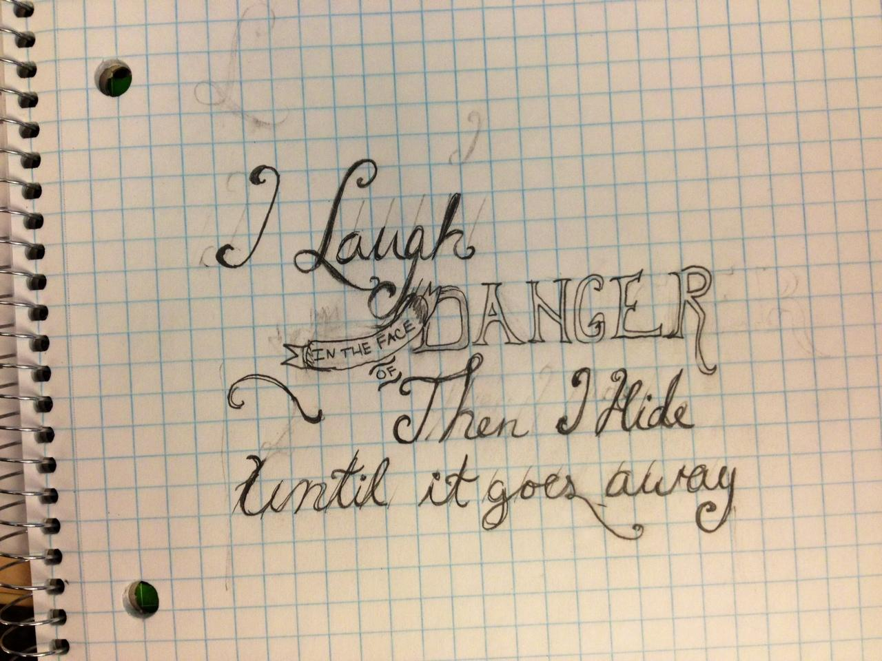 """""""I Laugh in the face of Danger, then I hide till it goes away"""" - image 9 - student project"""