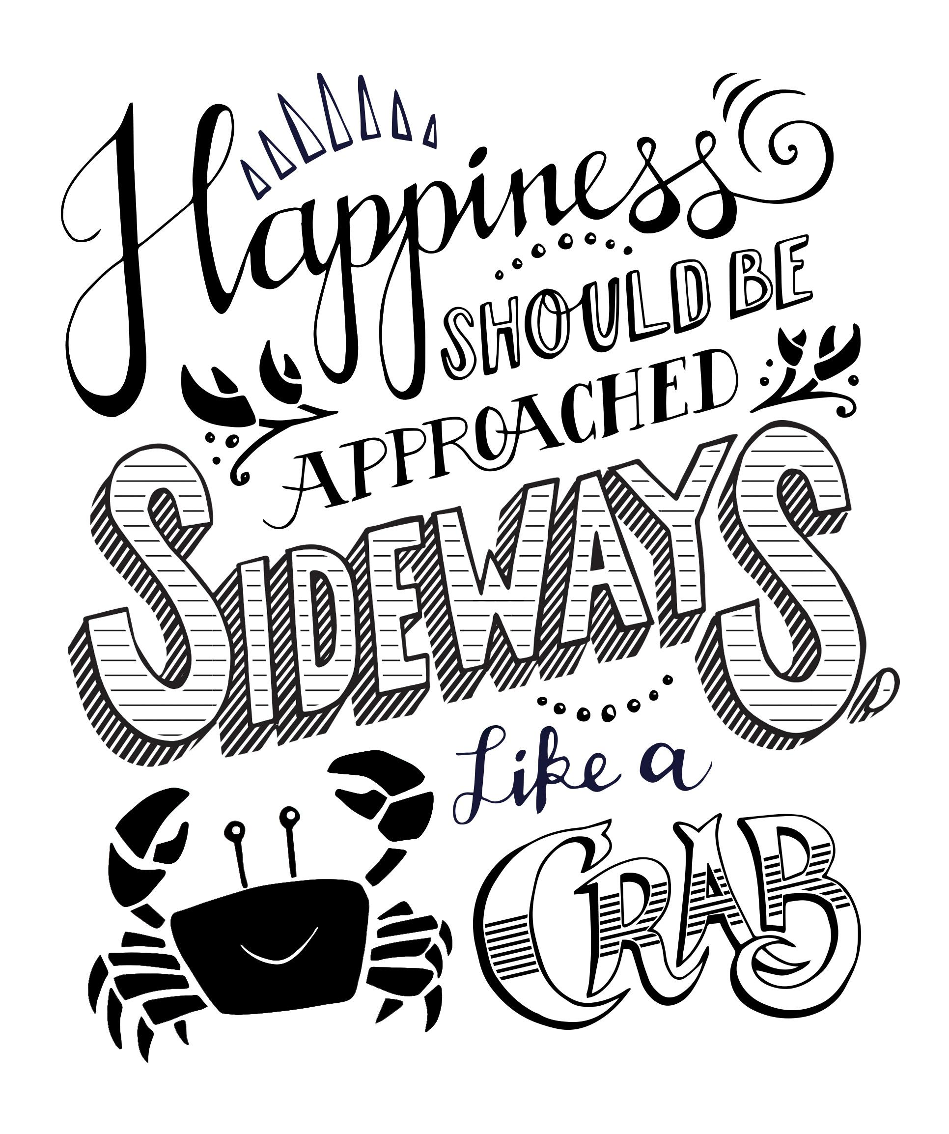 Happiness should be approached sideways, like a crab. - image 4 - student project