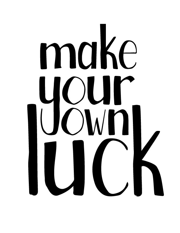 Make Your Own Luck Letterform Study  - image 4 - student project