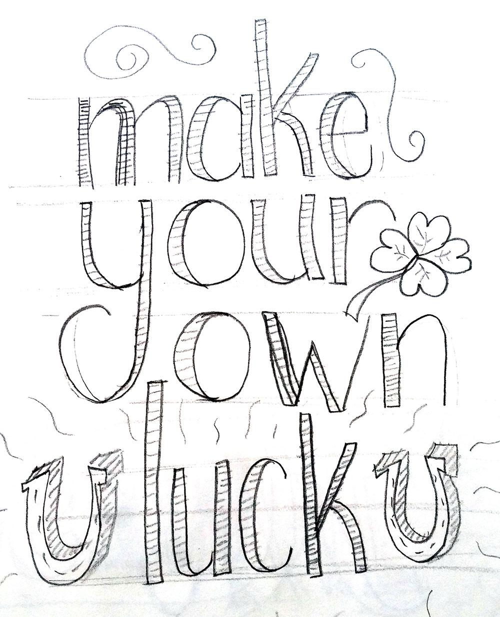 Make Your Own Luck Letterform Study  - image 2 - student project