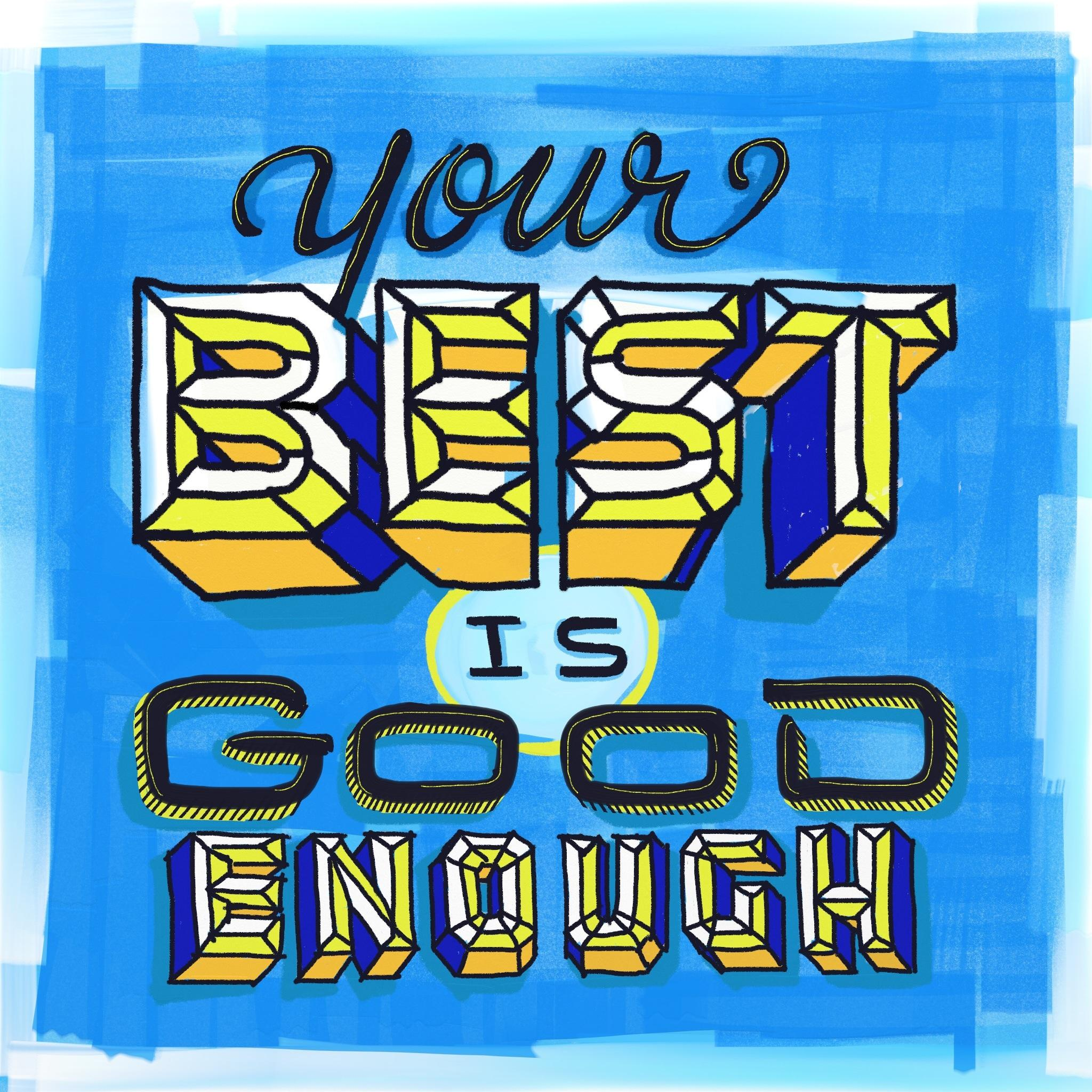 Your Best is Good Enough - image 9 - student project