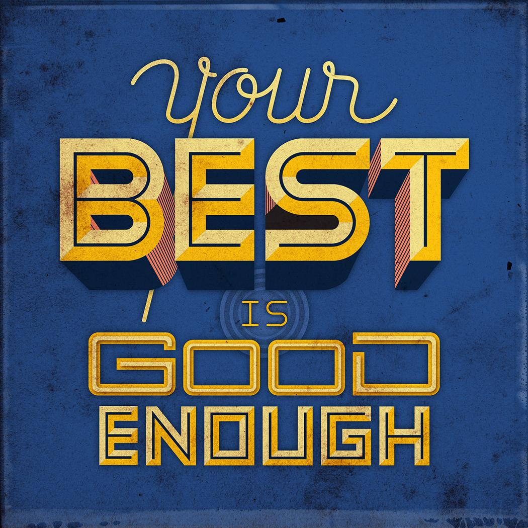 Your Best is Good Enough - image 1 - student project