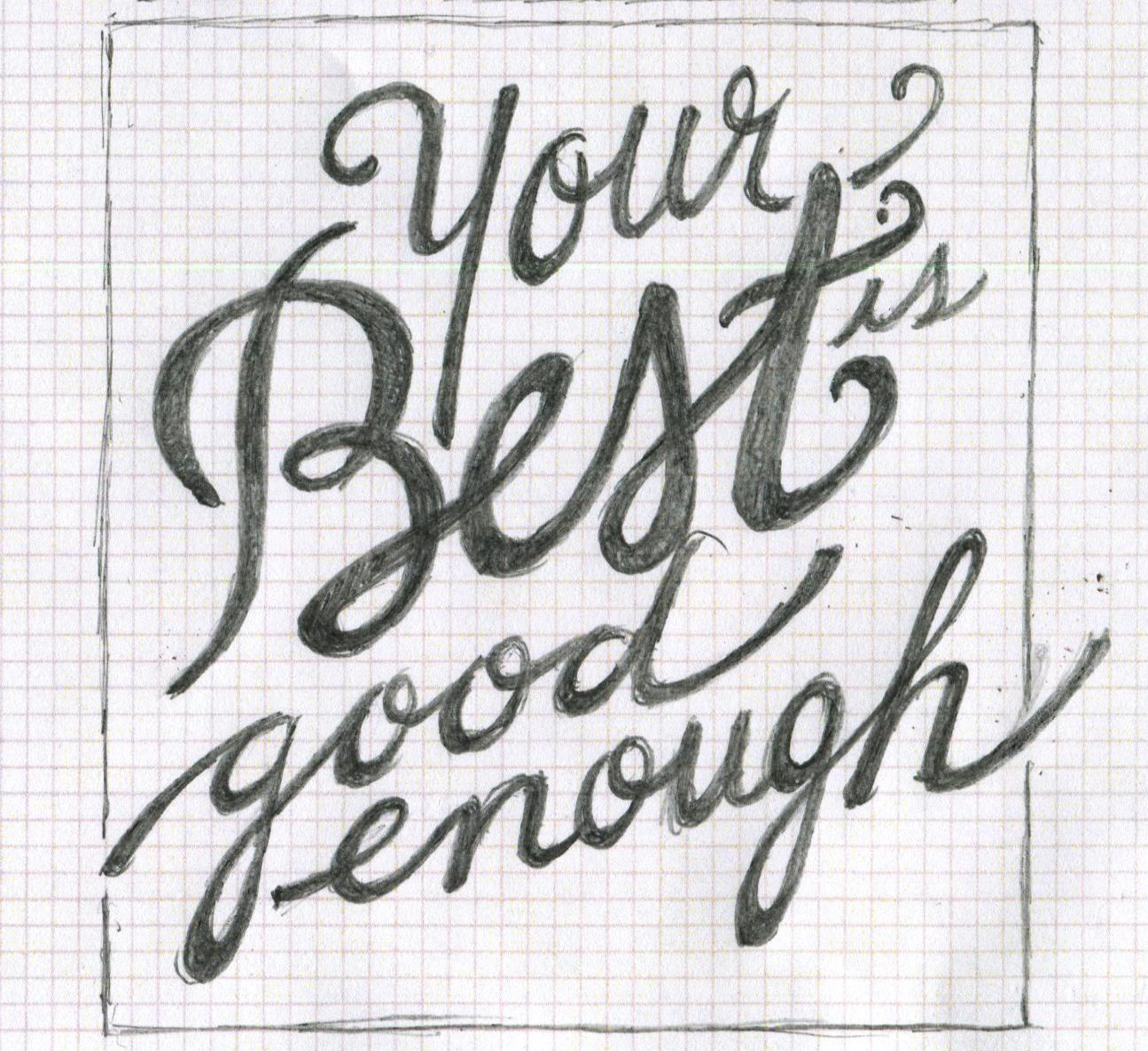 Your Best is Good Enough - image 12 - student project