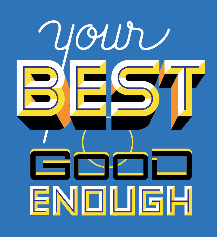 Your Best is Good Enough - image 3 - student project