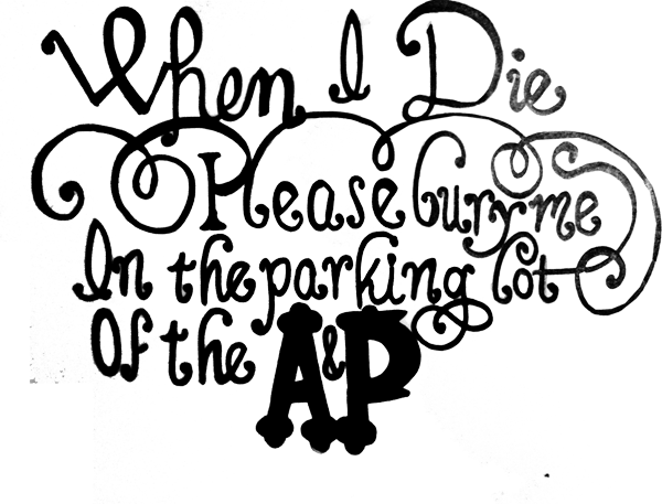 bury me in the parking lot of the A&P - image 2 - student project