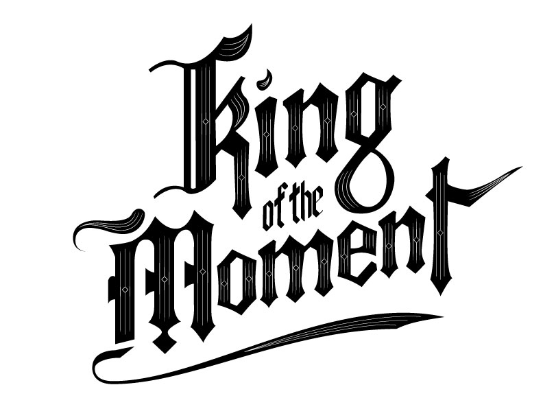 To the King of the Moment - image 11 - student project