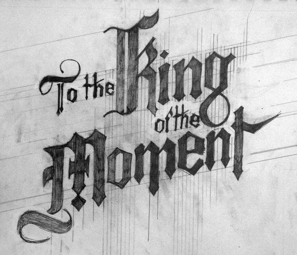 To the King of the Moment - image 6 - student project