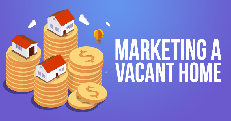 marketing_a_vacant_home