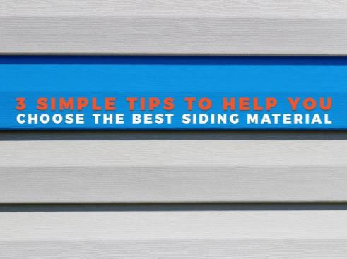 3 Simple Tips to Help You Choose the Best Siding Material