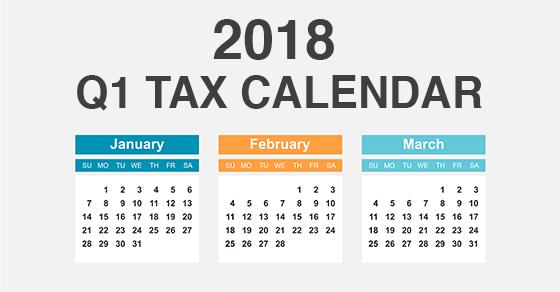 1st quarter of 2018 key deadlines