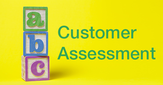 the ABCs to Customer Assessment