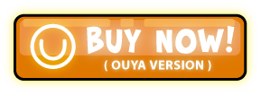 Buy Now! (OUYA Store)
