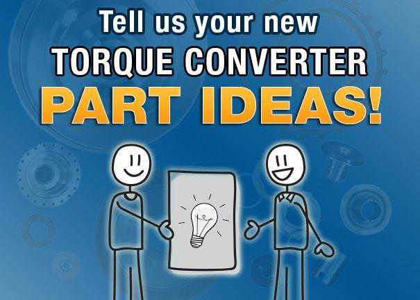 Sonnax Wants YOUR New Torque Converter Part Ideas!