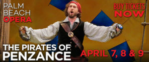 "Palm Beach Opera Brings Gilbert & Sullivan's ""The Pirates of Penzance"" @ Kravis Center for the Performing Arts 
