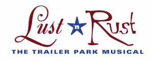 Lust 'n Rust, The Trailer Park Musical