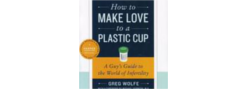 How To Make Love to a Plastic Cup: A Guy's Guide to Infertility