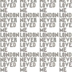 london_never_loved_me