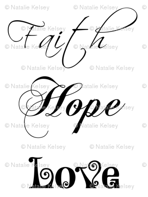 Faith, Hope, Love!