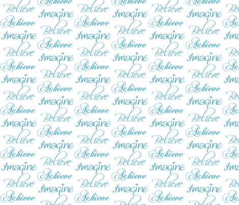 Imagine, Believe, Achieve fabric by winter on Spoonflower - custom fabric