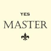 Yes Master