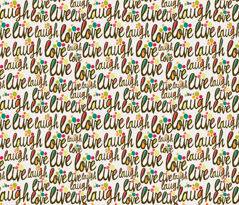 live love laugh fabric by valentinaharper on Spoonflower - custom fabric