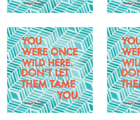 Don't Let Them Tame You fabric by wildnotions on Spoonflower - custom fabric
