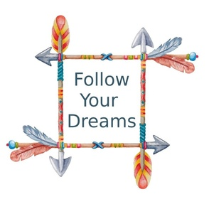 Follow Your Dreams Tribal Art