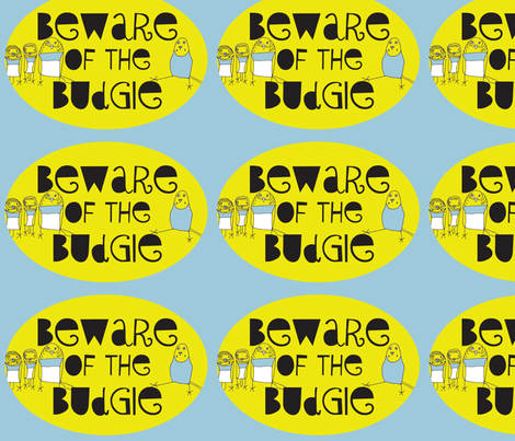 Beware of the Budgie fabric by heartfullofbirds on Spoonflower - custom fabric