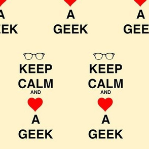 Keep Calm and Love a Geek