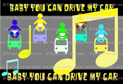 Baby you can drive my car by evandecraats march 26, 2012