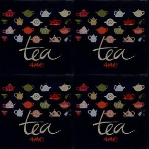 TEA 4 ME!