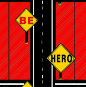 Be My Hero Streetsigns red