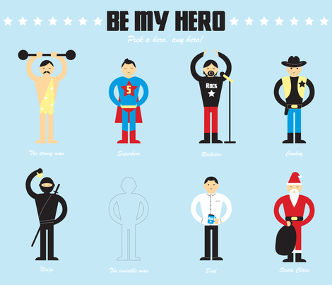 Be my hero. Pick a hero, any hero! fabric by fauna_design on Spoonflower - custom fabric