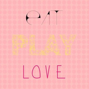 Eat Play Love+Pink Dots