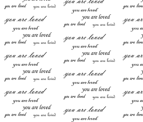 you are loved script fabric by ali*b on Spoonflower - custom fabric