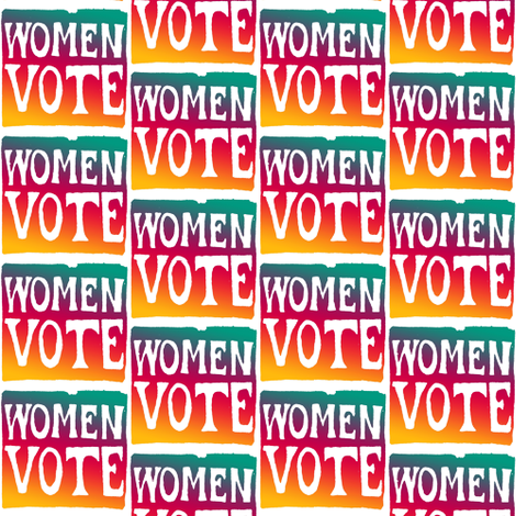Women Vote ~ Full Color fabric by spontaneouscombustion on Spoonflower - custom fabric