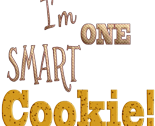I'm One Smart Cookie