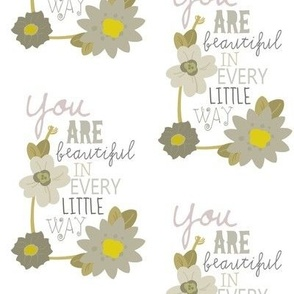 You Are Beautiful In Every Little Way (white floral)