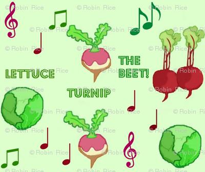 Lettuce/Turnip/The Beet!