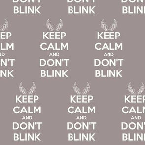 Keep Calm Don't Blink - solid
